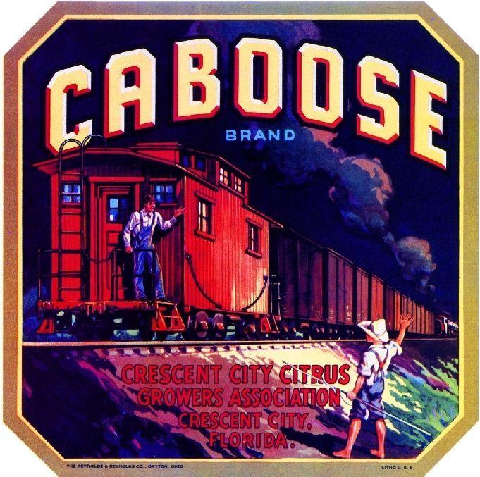 Crescent City Florida Caboose Train Orange Citrus Fruit Crate Label Art Print in Collectibles, Advertising, Merchandise & Memorabilia | eBay