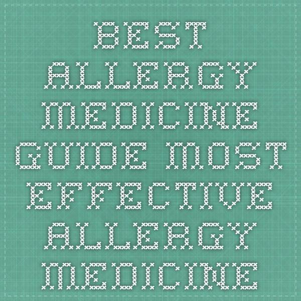 Best Allergy Medicine Guide - Most Effective Allergy Medicine