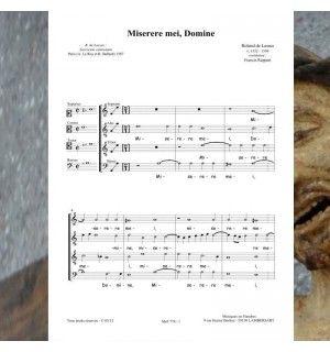 Roland de LASSUS : Misere mei Domine (prends pitié de moi , Seigneur ) - Psaume 51 pour choeur à 4 voix mixtes publié aux Editions Musiques en Flandres - référence MeF 774