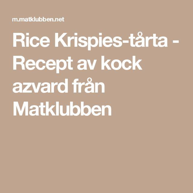 Rice Krispies-tårta - Recept av kock azvard från Matklubben