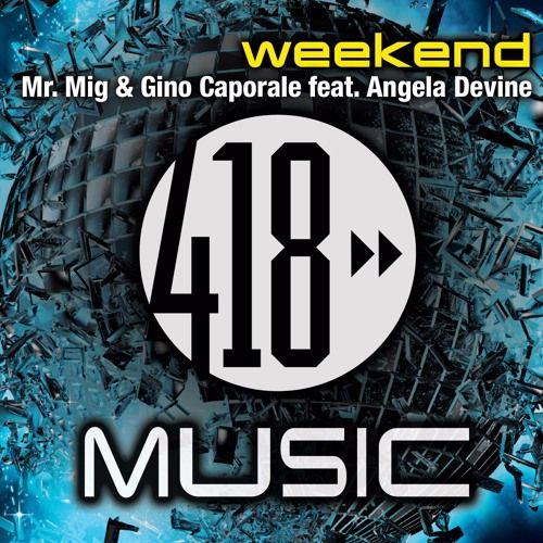 'WEEKEND' by Mr Mig & Gino Caporale ft. Angela Devine BOJAN mix prev #housemusic #partytime #418music #bojanorama #weekend