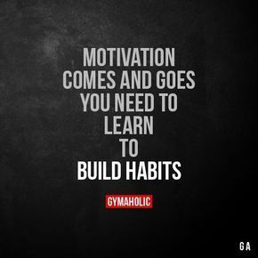 Motivation Comes And Goes You need to learn to build habits. https://www.gymaholic.co https://www.musclesaurus.com https://www.musclesaurus.com #motivationalfitnessquotes #fitnessmotivation
