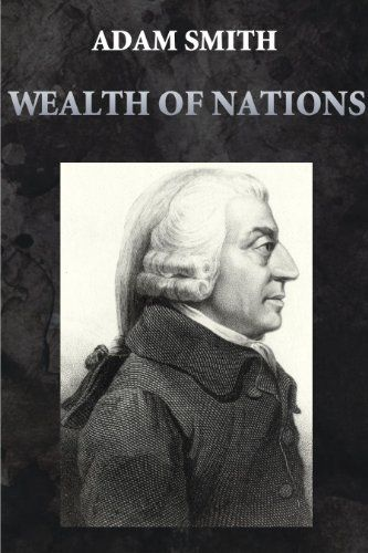 The Wealth of Nations (Illustrated) by [Smith, Adam]