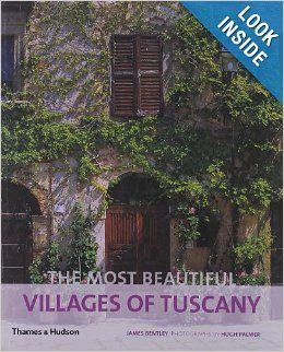 The Most Beautiful Villages of Tuscany (The Most Beautiful Villages): James Bentley, Hugh Palmer: 9780500289976: Amazon.com: Books