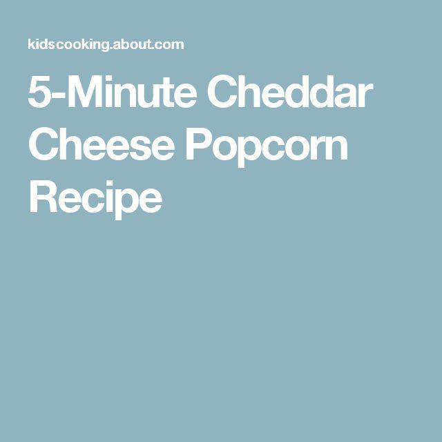 5-Minute Cheddar Cheese Popcorn Recipe