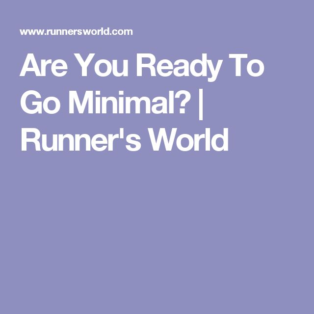 Are You Ready To Go Minimal? | Runner's World