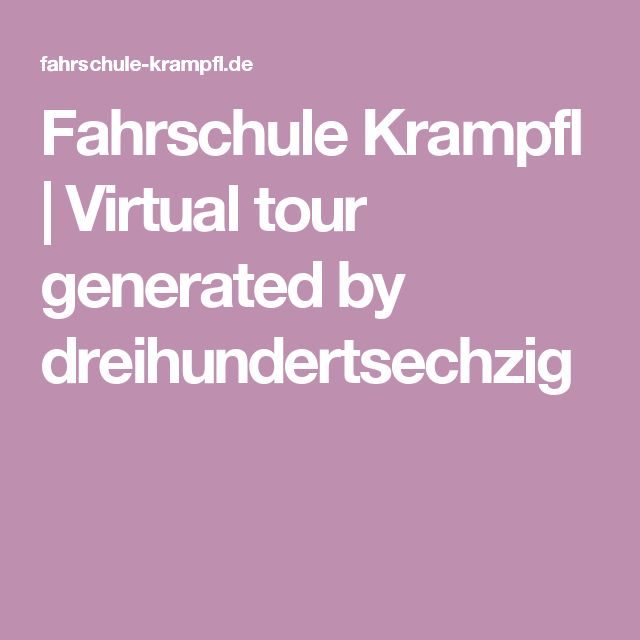 Fahrschule Krampfl | Virtual tour generated by dreihundertsechzig