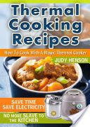 Thermal Cooking Recipes: How to Cook With a Magic Thermal Cooker