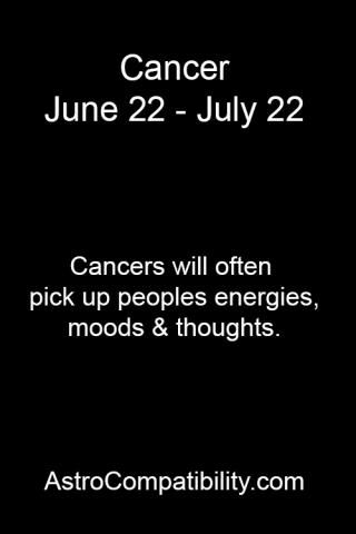 Cancer Zodiac Sign ♋ will pick up people's energies, moods, and thoughts.