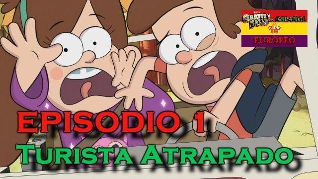 Gravity Falls España: Episodios de Gravity Falls en HD en Español Europeo: Episodio 1: Turista Atrapado