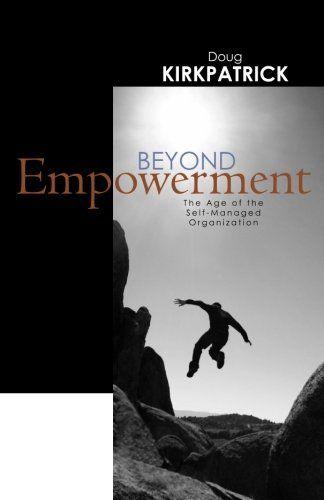 Beyond Empowerment: The Age of the Self-Managed Organizat... https://www.amazon.com/dp/0615470149/ref=cm_sw_r_pi_dp_x_HMgpyb9X1GBRE