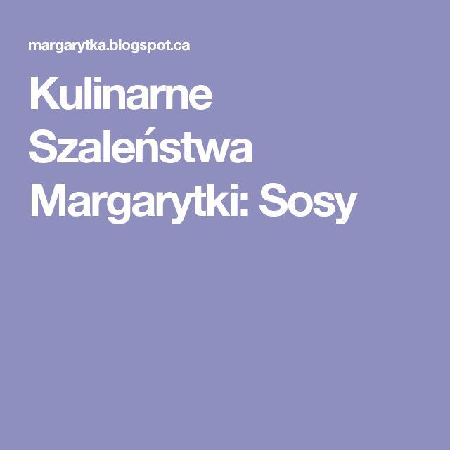 Kulinarne Szaleństwa Margarytki: Sosy