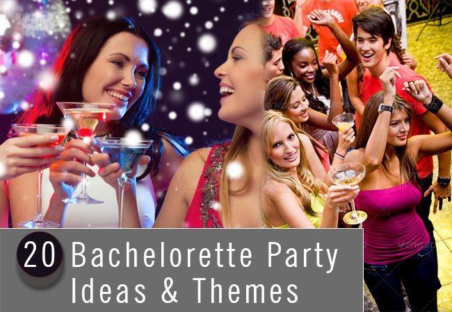 20 Bachelorette Party Ideas Themes