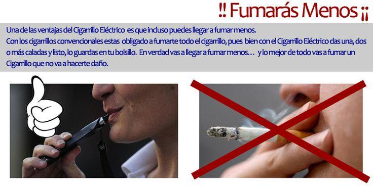 Fumaras Menos !!! Una de las ventajas del Cigarrillo Eléctrico es que incluso puedes llegar a fumar menos. Con los cigarrillos convencionales estas obligado a fumarte todo el cigarrillo, pues bien con el Cigarrillo Eléctrico das una, dos o más caladas y listo, lo guardas en tu bolsillo. En verdad vas a llegar a fumar menos… y lo mejor de todo vas a fumar un Cigarrillo que no va a hacerte daño.
