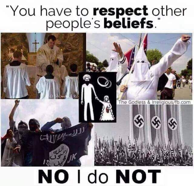 No respect for intollerance, extremism, jihadism, misogyny, homophobia, racism and hate!