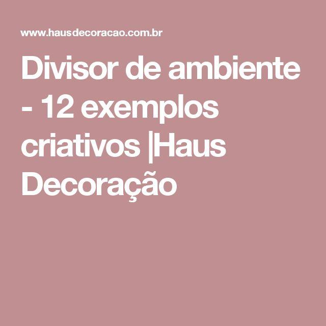 Divisor de ambiente - 12 exemplos criativos |Haus Decoração