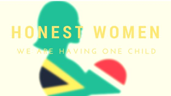 Honest Women - we are only having one child| SA Mom Blogs (1)