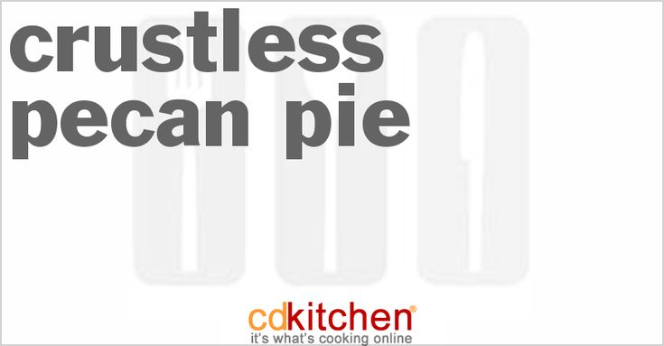 Crustless Pecan Pie from CDKitchen.com
