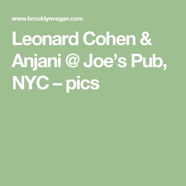 Leonard Cohen & Anjani @ Joe's Pub, NYC – pics
