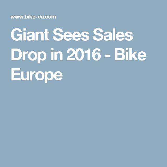 Giant Sees Sales Drop in 2016 - Bike Europe