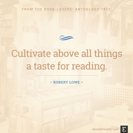 Cultivate above all things a taste for reading. –Robert Lowe #HarlequinBooks #FortheLoveofBooks