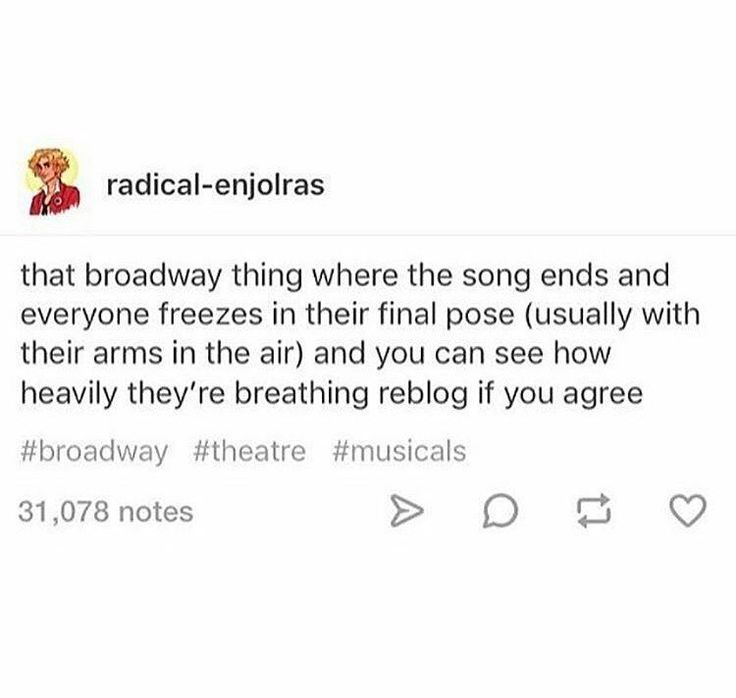 Dude when I did Seussical and I'd go in tableau after a big dance I would just try. So hard to be very still but all the feathers on me would fucking betray my movement. Also during intermission the water fountains were so busy