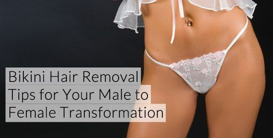 Bikini Hair Removal Tips for Your Male to Female Transformation | feminization.us blog page