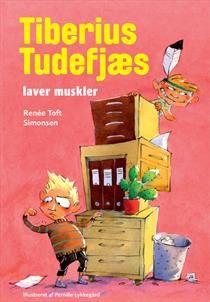 Tiberius Tudefjæs laver muskler (Politikens børnebøger)