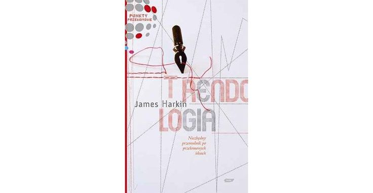 Stwarzanie przez nazywanie… | W książce: 'Trendologia. Niezbędny przewodnik po przełomowych ideach' James Harkin próbuje przedstawić (a nie jest to zadanie łatwe!) najbardziej ciekawe pojęcia i idee zaistniałe w pierwszym dziesięcioleciu 21. wieku. Nie wszystkie z nich są zjawiskami zupełnie nowymi, raczej:  na nowo odkrytymi lub uchwyconymi poprzez nazwanie. Jest to przegląd mocno subiektywny, z bardzo silnymi brytyjskimi akcentami.
