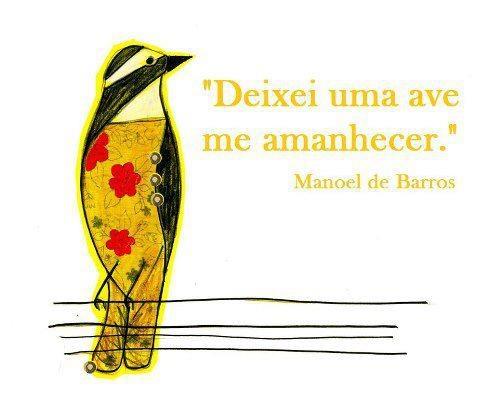 Sempre Manoel de Barros....