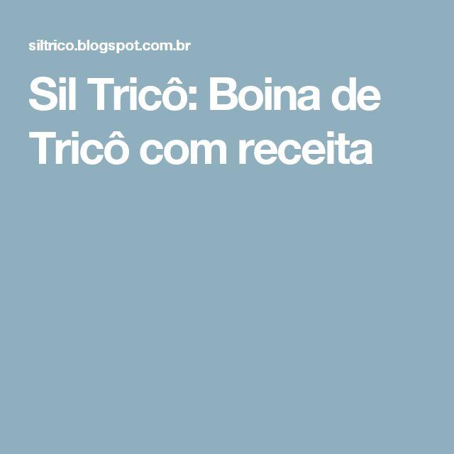 Sil Tricô: Boina de Tricô com receita