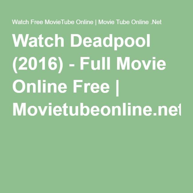 Watch Deadpool (2016) - Full Movie Online Free | Movietubeonline.net