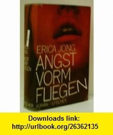 Angst Vorm Fliegen Roman erica jong ,   ,  , ASIN: B0025WD8AU , tutorials , pdf , ebook , torrent , downloads , rapidshare , filesonic , hotfile , megaupload , fileserve