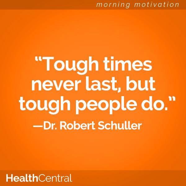 tough times never last but tough people do a