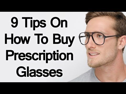 9 Tips On How To Buy Prescription Glasses | How To Buy Glasses And Not Get Ripped Off | Buying The Perfect Pair Of Eye-Glasses Online