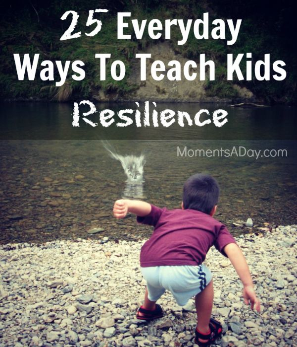 25 ways to teach kids resilience - raising kid who will be able to overcome obstacles