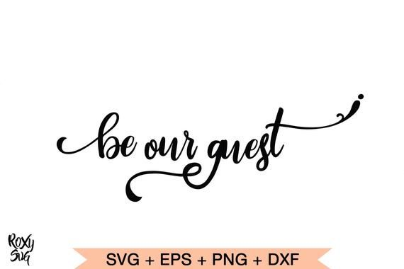 Be Our Guest Svg Farmhouse Svg Sign Svg Modern Farmhouse Etsy Farmhouse Wall Decor Svg Farmhouse Wall