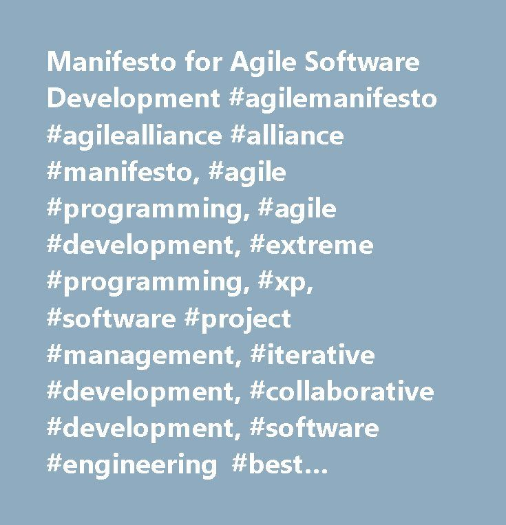 Manifesto for Agile Software Development #agilemanifesto #agilealliance #alliance #manifesto, #agile #programming, #agile #development, #extreme #programming, #xp, #software #project #management, #iterative #development, #collaborative #development, #software #engineering #best #practices, #software #development, #best #practices #…