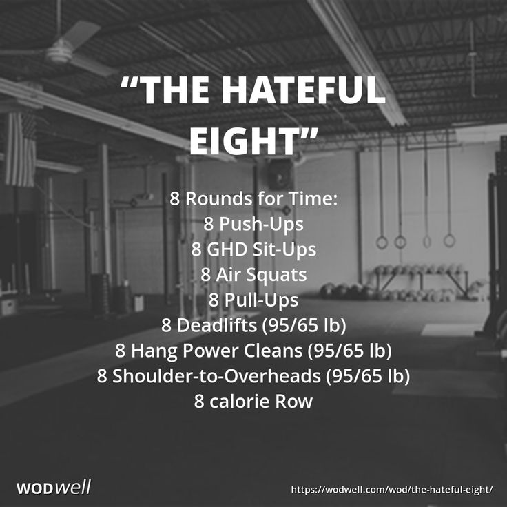 """THE HATEFUL EIGHT"" WOD: 8 Rounds for Time: 8 Push-Ups; 8 GHD Sit-Ups; 8 Air Squats; 8 Pull-Ups; 8 Deadlifts (95/65 lb); 8 Hang Power Cleans (95/65 lb); 8 Shoulder-to-Overheads (95/65 lb); 8 calorie Row"