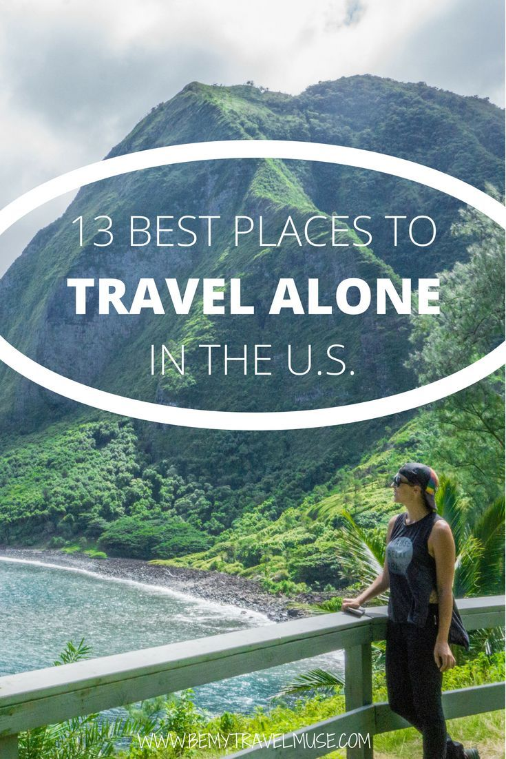 The 15 Best Places In The Usa For Solo Travelers Travel Alone Solo Travel Destinations Solo Female Travel