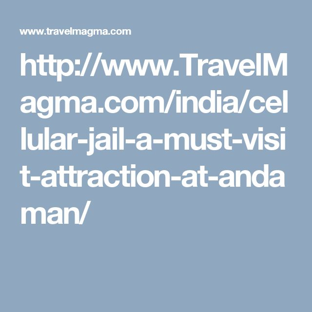 http://www.TravelMagma.com/india/cellular-jail-a-must-visit-attraction-at-andaman/