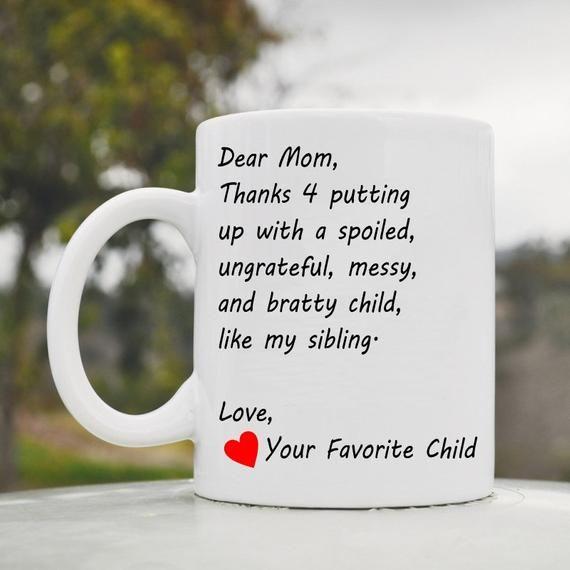 Mothers Day Mug Dear Mom I/'m Your Favorite Child Mug Favorite Child Mug 11Oz