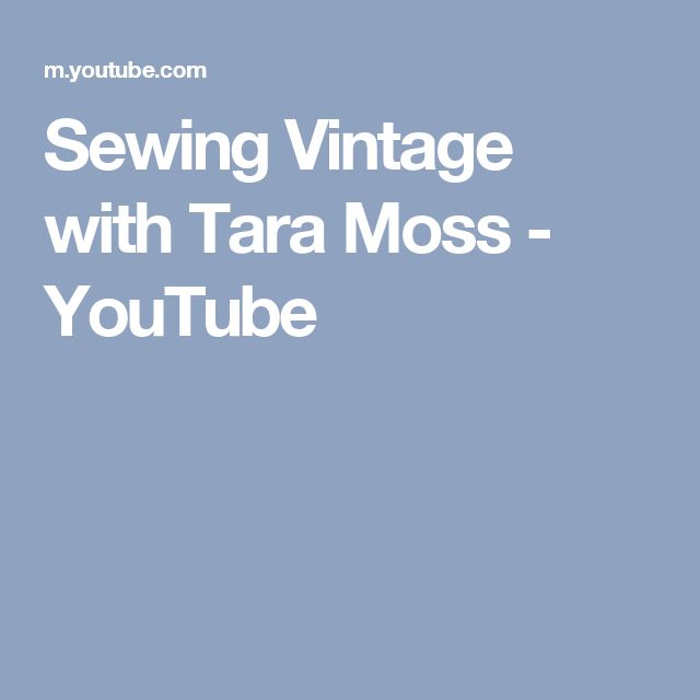Sewing Vintage with Tara Moss - YouTube