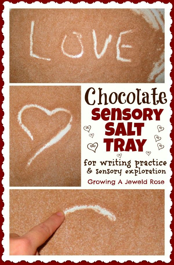Make a chocolate sensory salt tray for writing practice and sensory exploration- fun anytime!  Especially for a Valentine's themed unit!