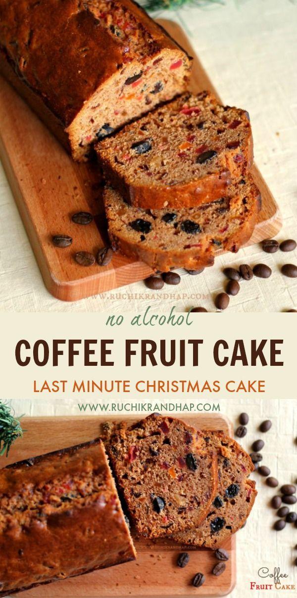 Coffee Fruit Cake No Alcohol Last Minute Christmas Cake Ruchik Randhap Recipe Fruit Bars Recipe Food Holiday Baking