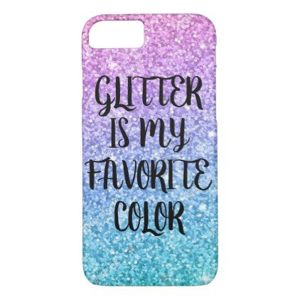 buy online 6c50f c8eac Glitter is my favorite color phone case | Zazzle.com | girly dreams ...