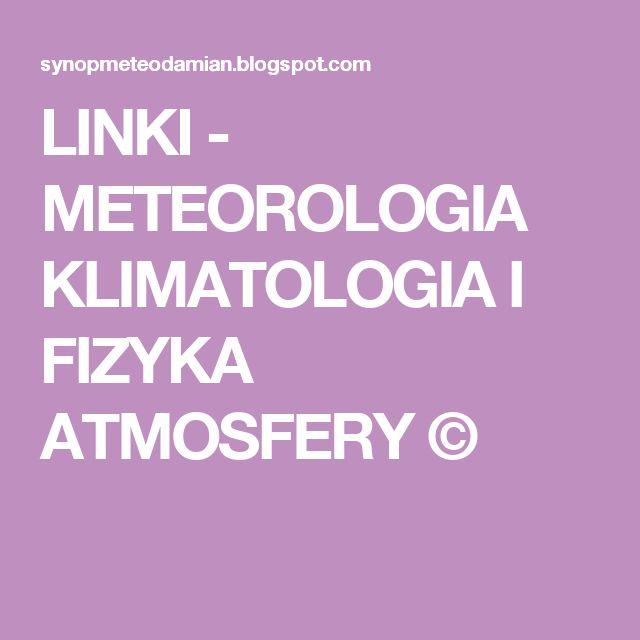 LINKI - METEOROLOGIA KLIMATOLOGIA I FIZYKA ATMOSFERY ©