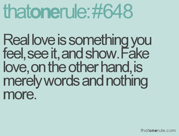 Love Is Fake Quotes: Words To Live By........