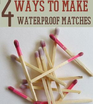How to Make Homemade Waterproof Matches  | Survival Life Blog | Prepping Ideas, Survival Gear, Skills & Preparedness Tips survivallife.com #survivallife
