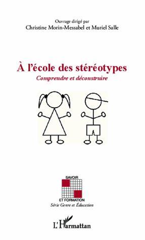 A l'école des stéréotypes : comprendre et déconstruire http://cataloguescd.univ-poitiers.fr/masc/Integration/EXPLOITATION/statique/recherchesimple.asp?id=170944506